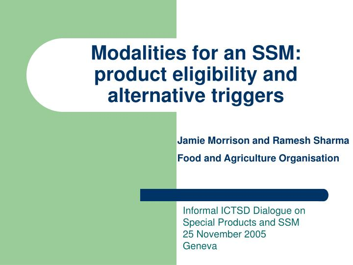modalities for an ssm product eligibility and alternative triggers