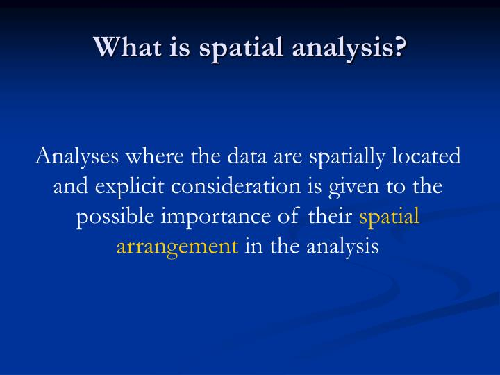 What is spatial analysis