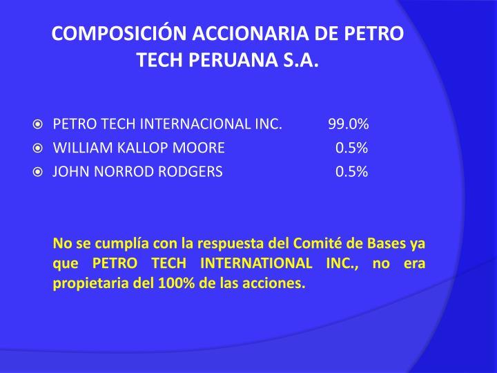 COMPOSICIÓN ACCIONARIA DE PETRO TECH PERUANA S.A.