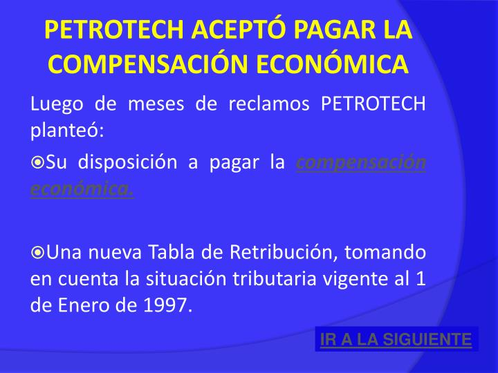 PETROTECH ACEPTÓ PAGAR LA COMPENSACIÓN ECONÓMICA