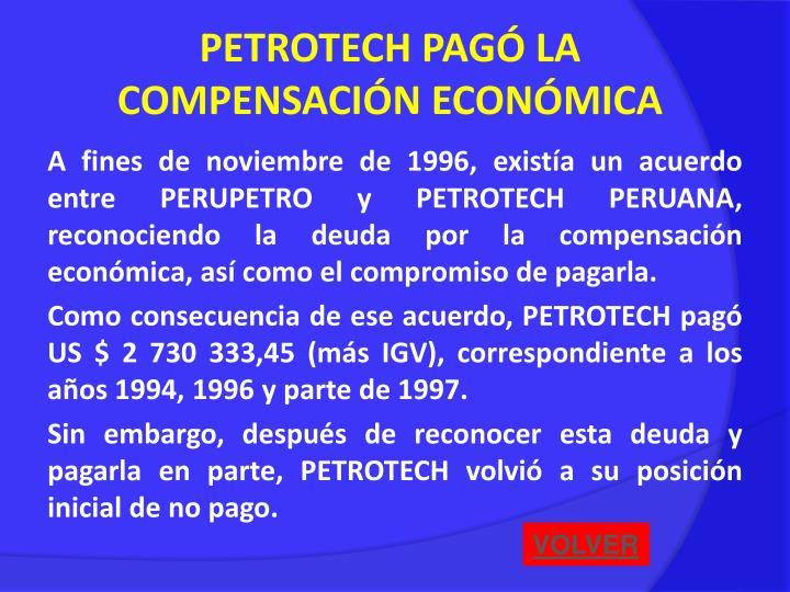 PETROTECH PAGÓ LA COMPENSACIÓN ECONÓMICA