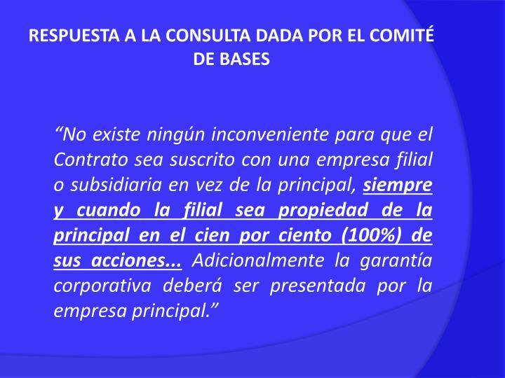 RESPUESTA A LA CONSULTA DADA POR EL COMITÉ DE BASES