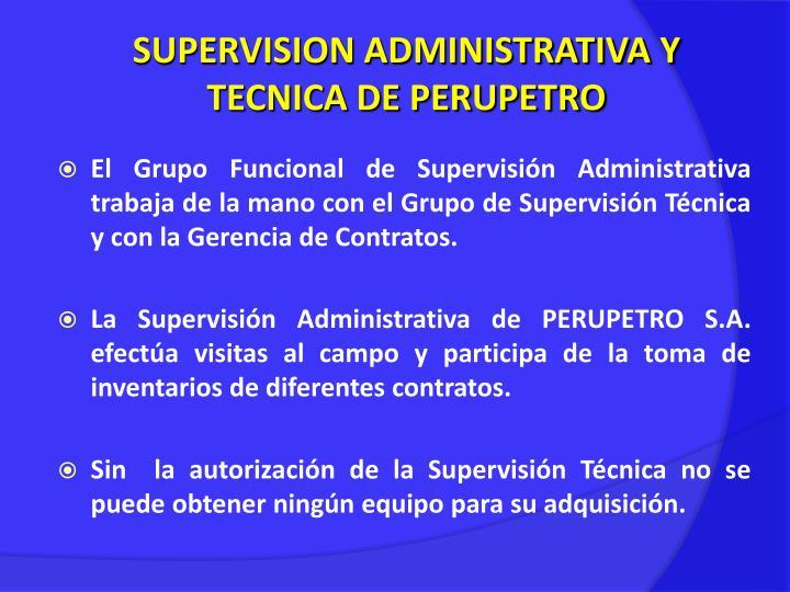 SUPERVISION ADMINISTRATIVA Y TECNICA DE PERUPETRO
