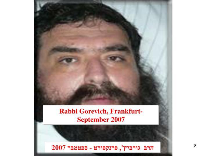 Rabbi Gorevich, Frankfurt- September 2007