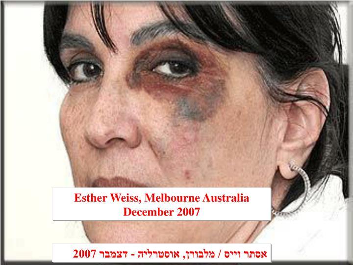 Esther Weiss, Melbourne Australia