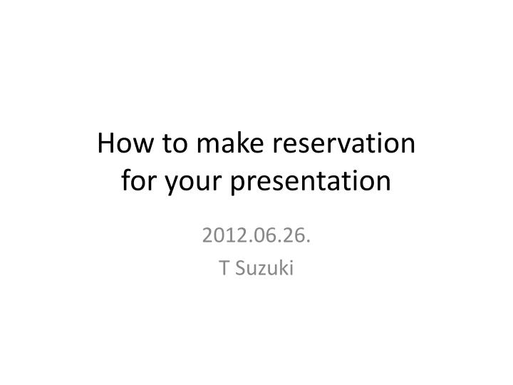 how to make reservation for your presentation n.