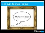 the l t stories project