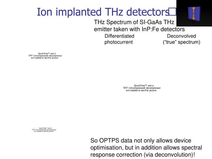 Ion implanted THz detectors