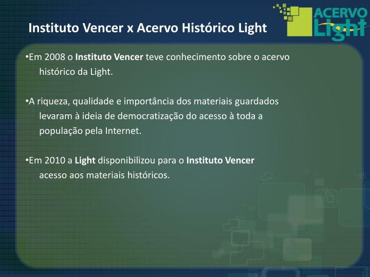 Instituto Vencer x Acervo Histórico Light