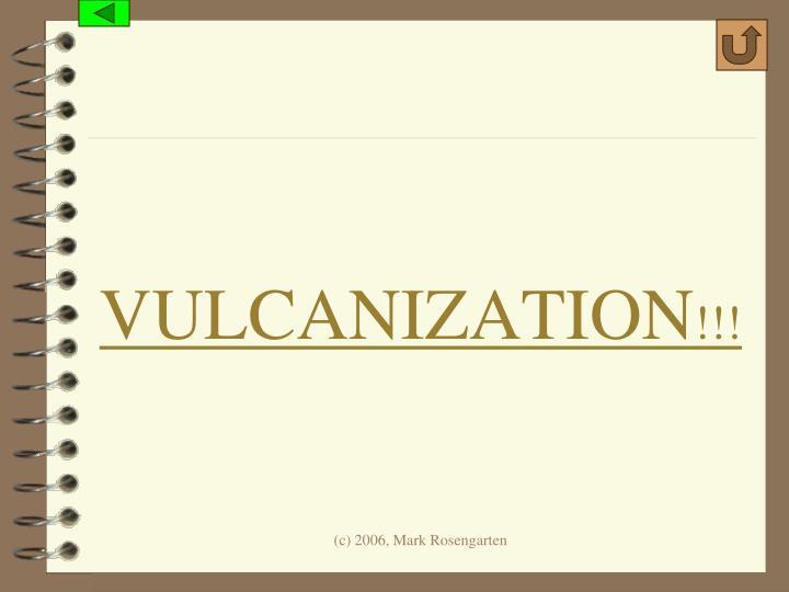 VULCANIZATION