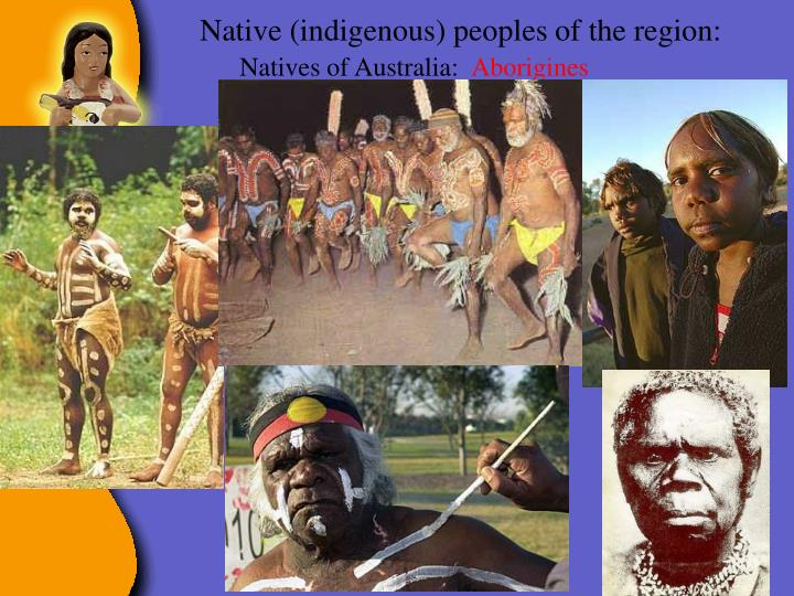 Native (indigenous) peoples of the region: