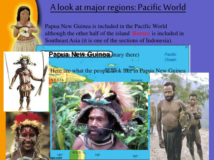A look at major regions: Pacific World