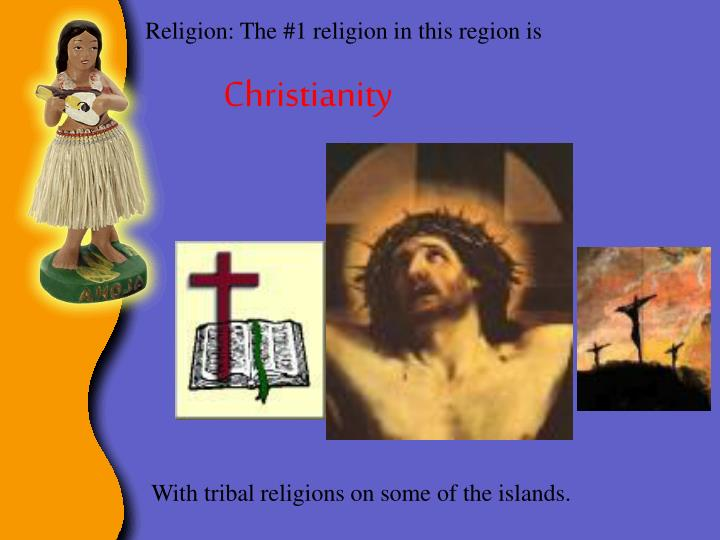 Religion: The #1 religion in this region is