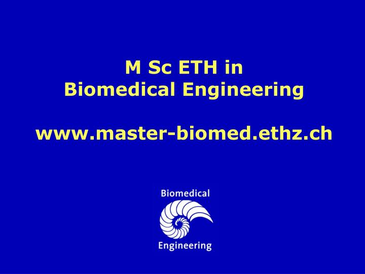 m sc eth in biomedical engineering www master biomed ethz ch