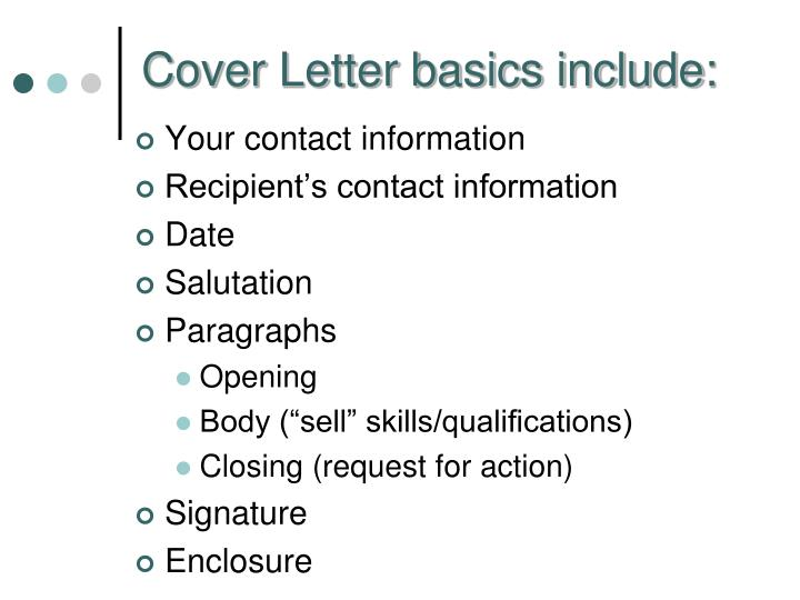 Cover Letter basics include: