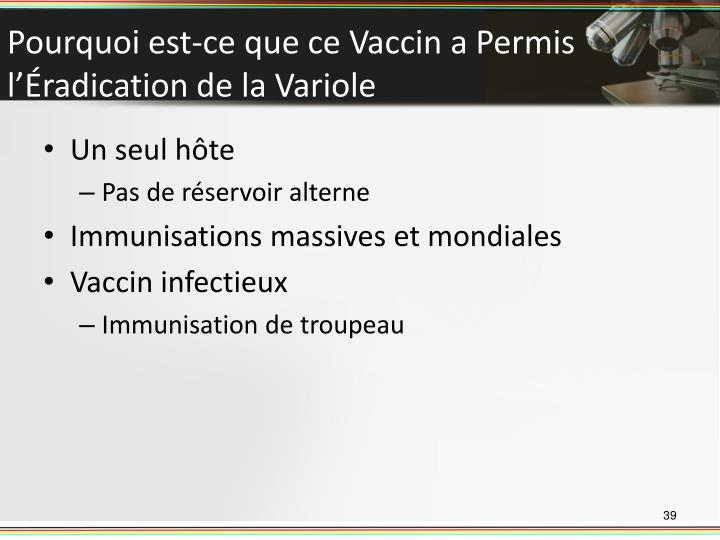 Pourquoi est-ce que ce Vaccin a Permis l'Éradication de la Variole