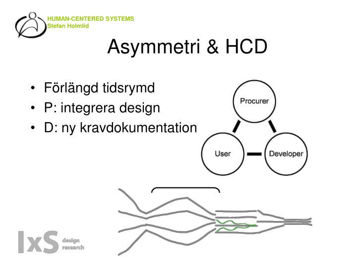 Asymmetri & HCD