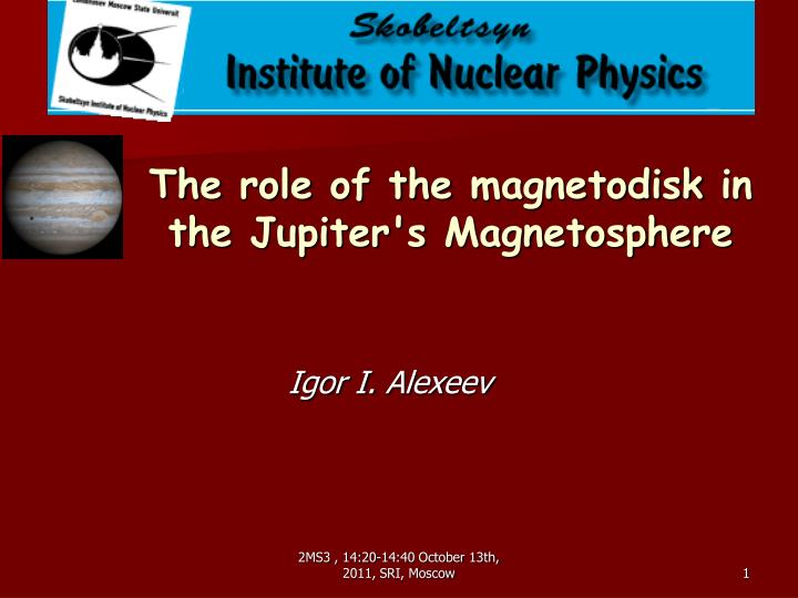 the role of the magnetodisk in the jupiter s magnetosphere