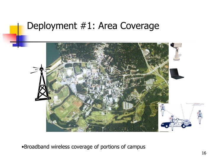 Deployment #1: Area Coverage