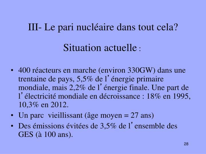 III- Le pari nucléaire dans tout cela?