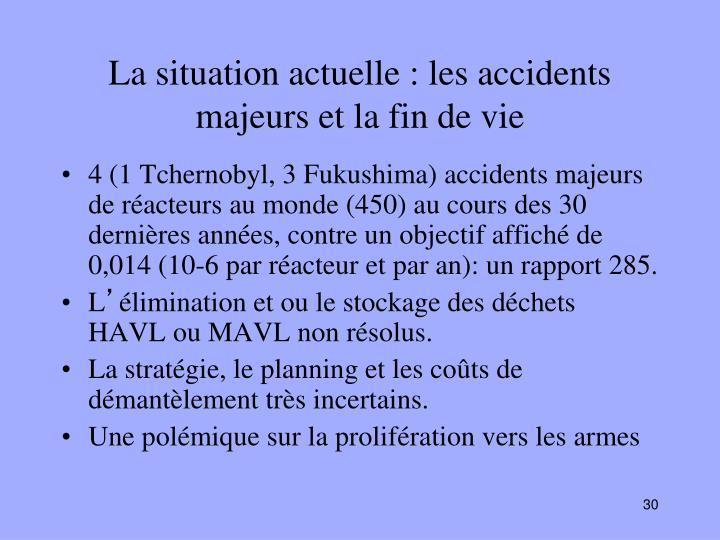 La situation actuelle : les accidents majeurs et la fin de vie