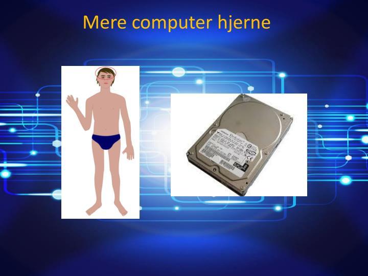 Mere computer hjerne