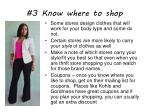 3 know where to shop