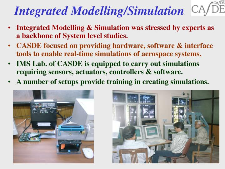 Integrated Modelling/Simulation