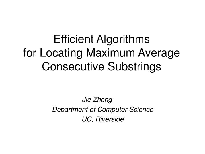 Efficient algorithms for locating maximum average consecutive substrings