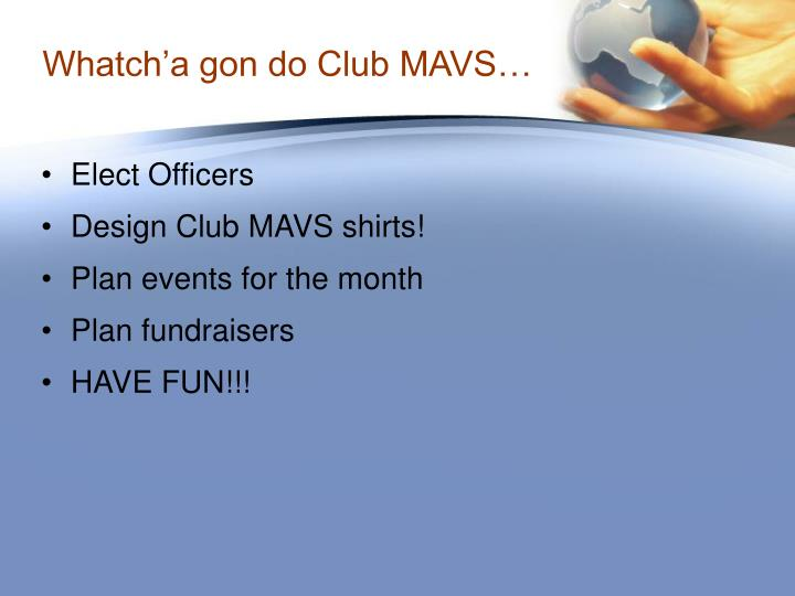 Whatch'a gon do Club MAVS…