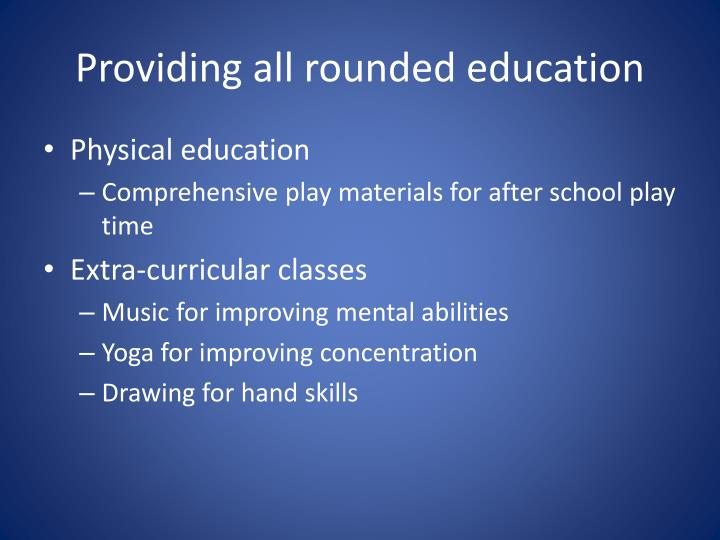 Providing all rounded education