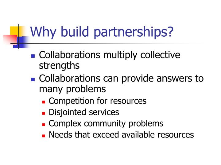 Why build partnerships?