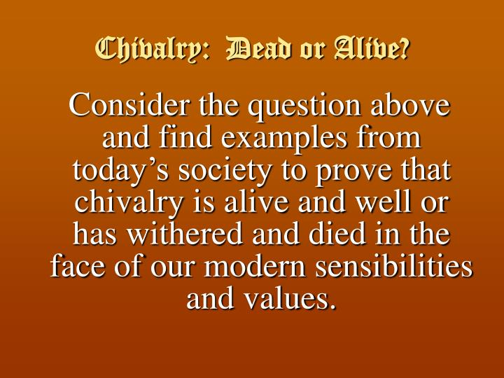 Chivalry:  Dead or Alive?