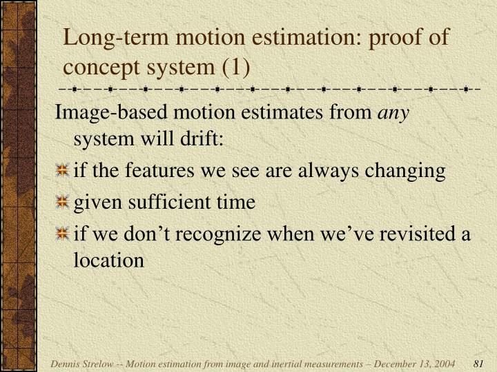 Long-term motion estimation: proof of concept system (1)