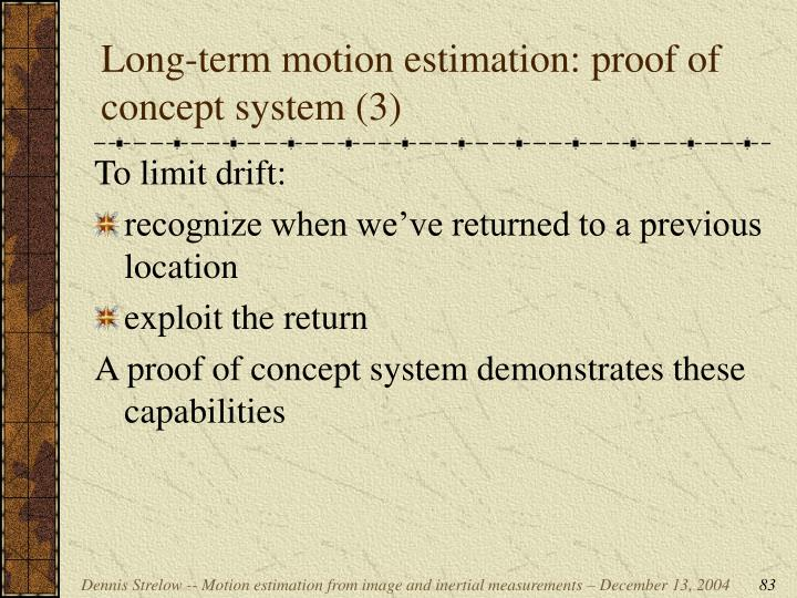 Long-term motion estimation: proof of concept system (3)