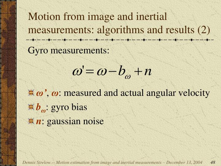 Motion from image and inertial measurements: algorithms and results (2)