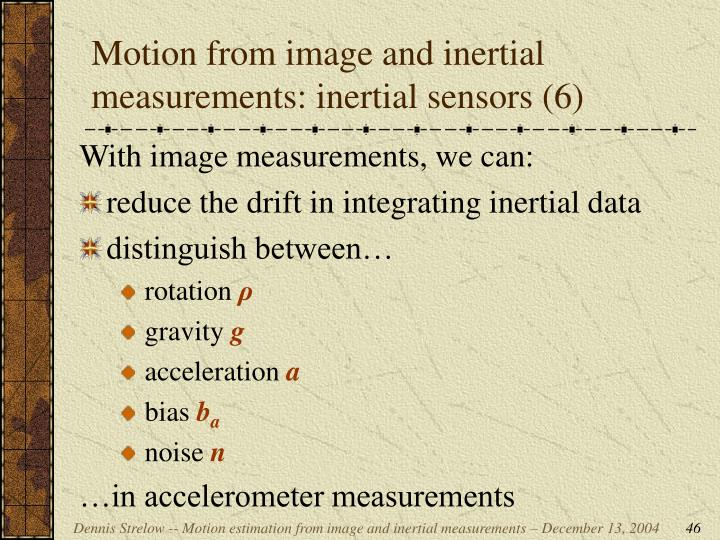 Motion from image and inertial measurements: inertial sensors (6)