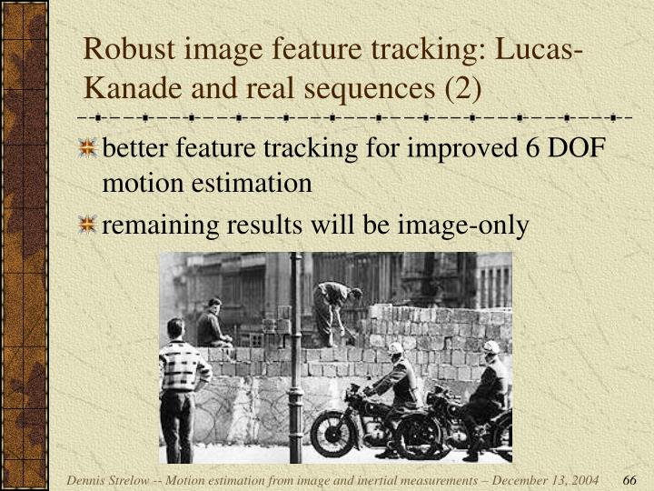 Robust image feature tracking: Lucas-Kanade and real sequences (2)