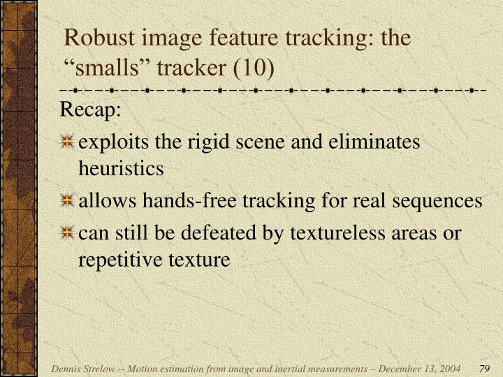 """Robust image feature tracking: the """"smalls"""" tracker (10)"""