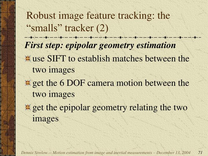 """Robust image feature tracking: the """"smalls"""" tracker (2)"""
