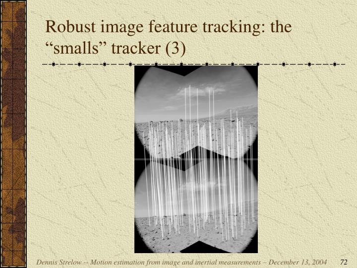 """Robust image feature tracking: the """"smalls"""" tracker (3)"""