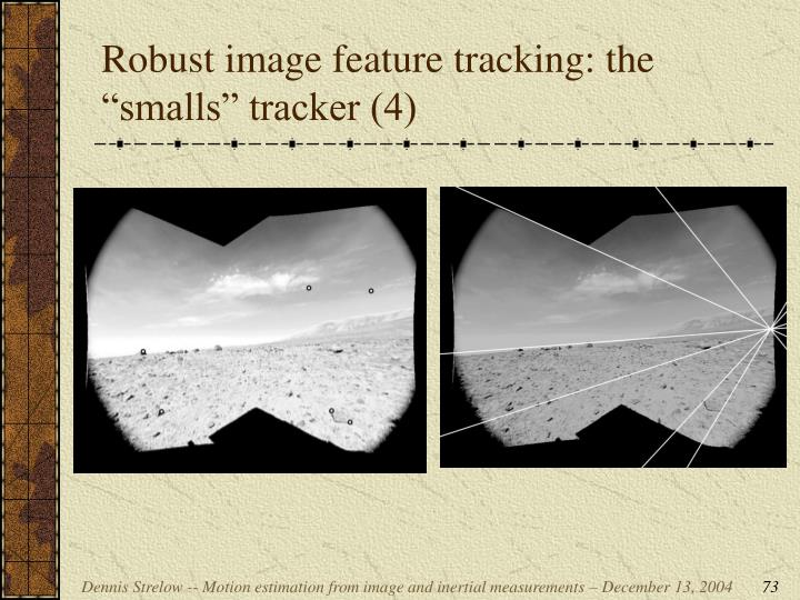 """Robust image feature tracking: the """"smalls"""" tracker (4)"""