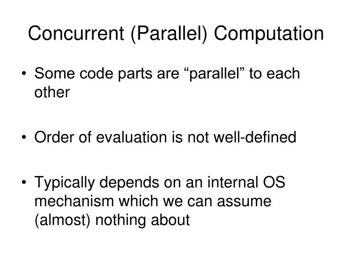 Concurrent parallel computation