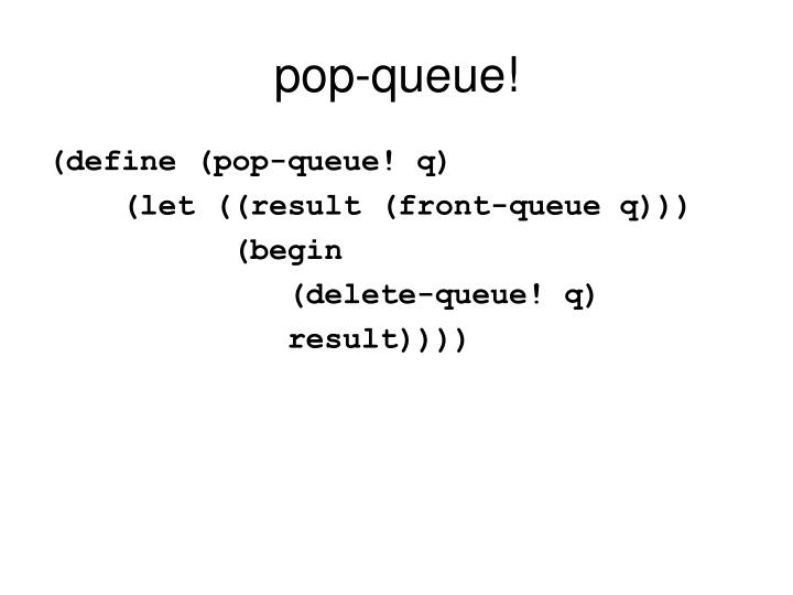 pop-queue!