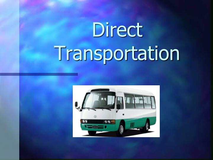 Direct Transportation
