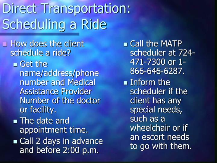 How does the client schedule a ride?