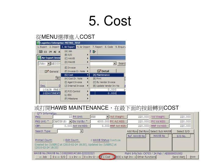 5. Cost