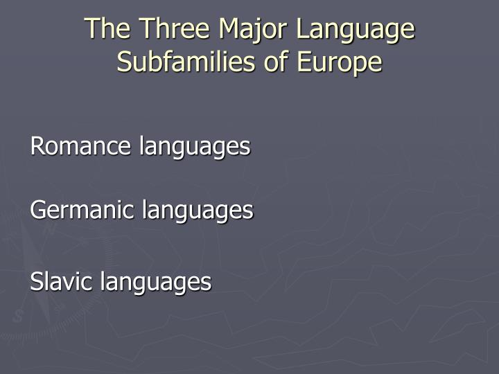 The Three Major Language Subfamilies of Europe