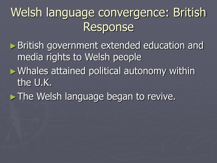 Welsh language convergence: British Response
