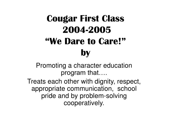 Cougar first class 2004 2005 we dare to care by